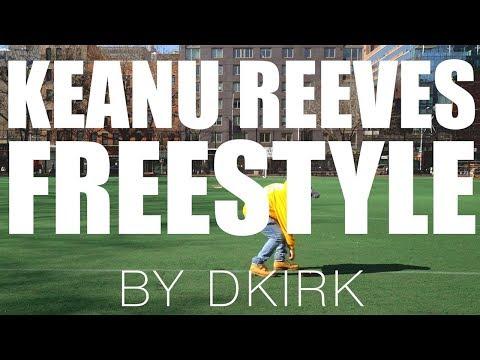 DKIRK - KEANU REEVES FREESTYLE (Official Video)