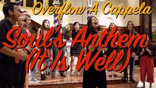 Soul's Anthem (It Is Well) (Tori Kelly) – Overflow A Cappella (Grace Do's Senior Song)