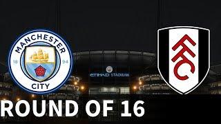 Manchester City vs Fulham - Etihad Stadium - 2018-19 EFL Cup - FIFA 19