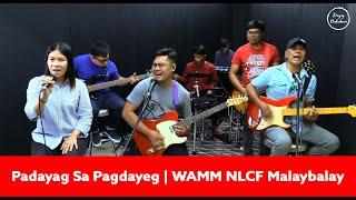 Padayag Sa Pagdayeg | WAMM NLCF Malaybalay