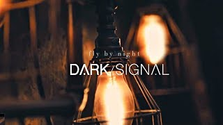 Dark Signal - Fly By Night (Official Video)