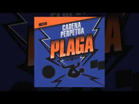 Cadena Perpetua - Plaga  [AUDIO, FULL ALBUM, 2010]