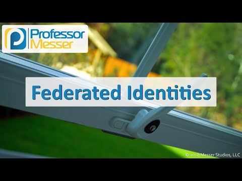 Federated Identities - CompTIA Security+ SY0-501 - 4 2