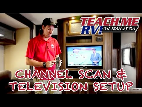 Teach Me RV!- How to perform a channel scan and setup your Television in your RV!