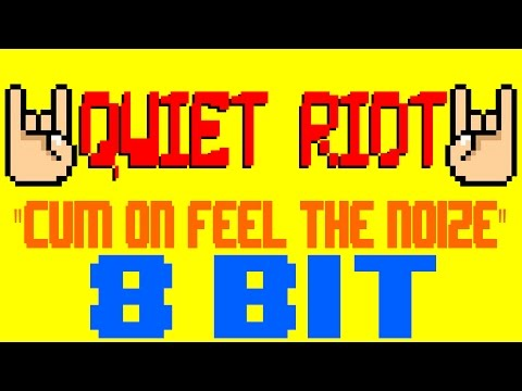 Cum On Feel The Noize 8 Bit  Tribute to Quiet Riot version  8 Bit Universe