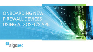 Onboarding New Firewall Devices Using AlgoSec's APIs
