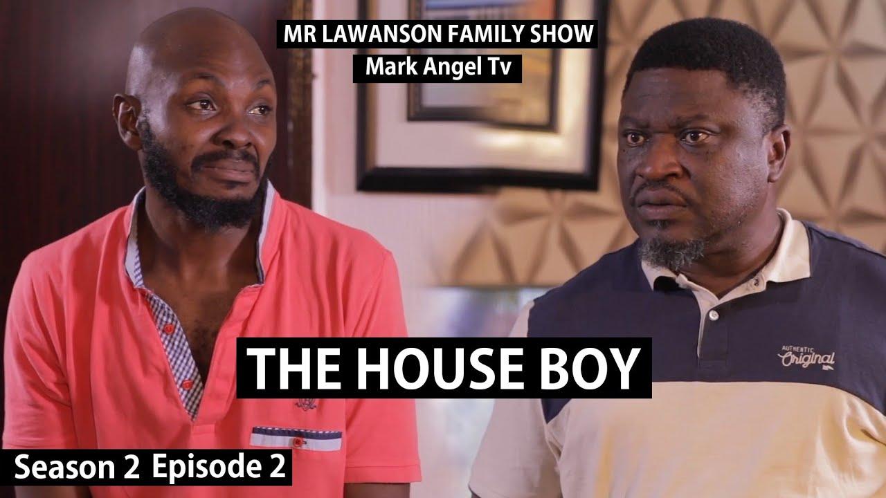 The Houseboy   Mark Angel Tv    Lawanson Show   Episode 2 (Season 2)