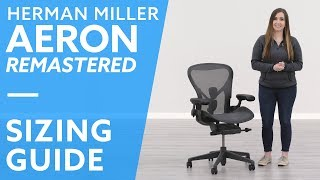 Herman Miller Aeron Remastered: How To Select The Right Size