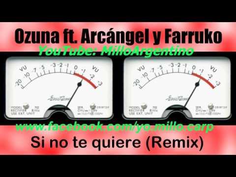 Ozuna Ft. Arcángel y Farruko - Si no te quiere Remix