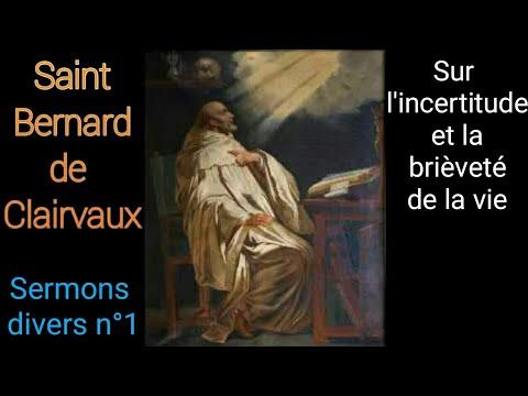 St Bernard de Clairvaux - L'incertitude et brièveté de la vie (Sermon divers n°1)