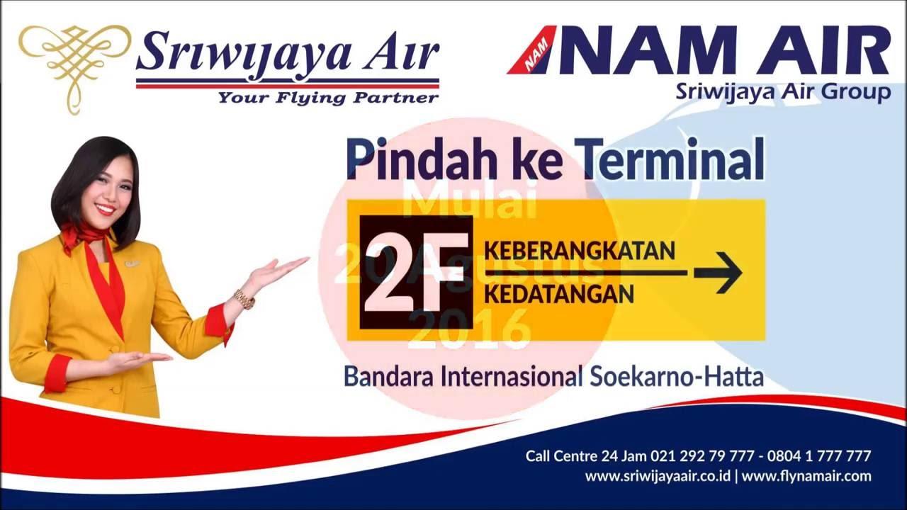 sriwijaya air group pindah terminal 2f youtube rh youtube com terminal sriwijaya air soekarno hatta 2018 terminal sriwijaya di soekarno hatta 2017