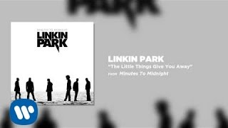 The Little Things Give You Away - Linkin Park (Minutes To Midnight)