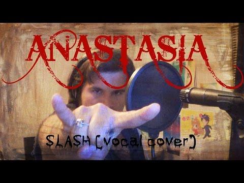 Slash – Anastasia – Vocal Cover (Caleb Hyles)
