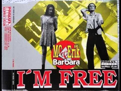 MC Erik & Barbara-  I'm Free (Extended Mix)