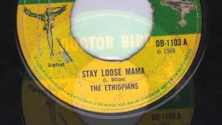 STAY LOOSE MAMA - THE ETHIOPIANS