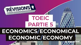 Anglais - TOEIC Partie 5 : Economics/Economical/Economic/Economy