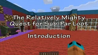 Minecraft - The Relatively Mighty Quest for Sub-Par Loot - Introduction