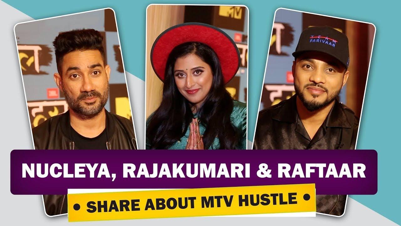 Raftaar, Rajakumari & Nucleya Talk About Their New Show MTV Hustle