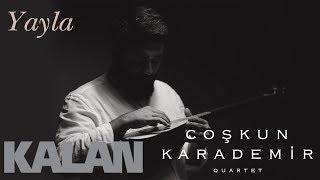 Coşkun Karademir Quartet - Yayla [ Öz © 2018 Kalan Müzik ]
