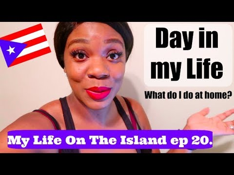 WHAT DO I DO ALL DAY/ EVERYDAY AT HOME?   Day in My Life Puerto Rico