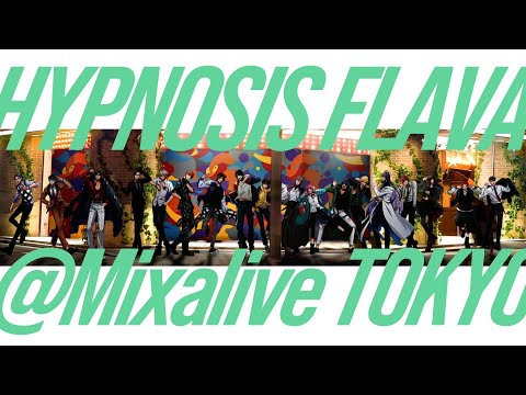 「Hypnosis Flava@Mixalive TOKYO」 プロモーション映像