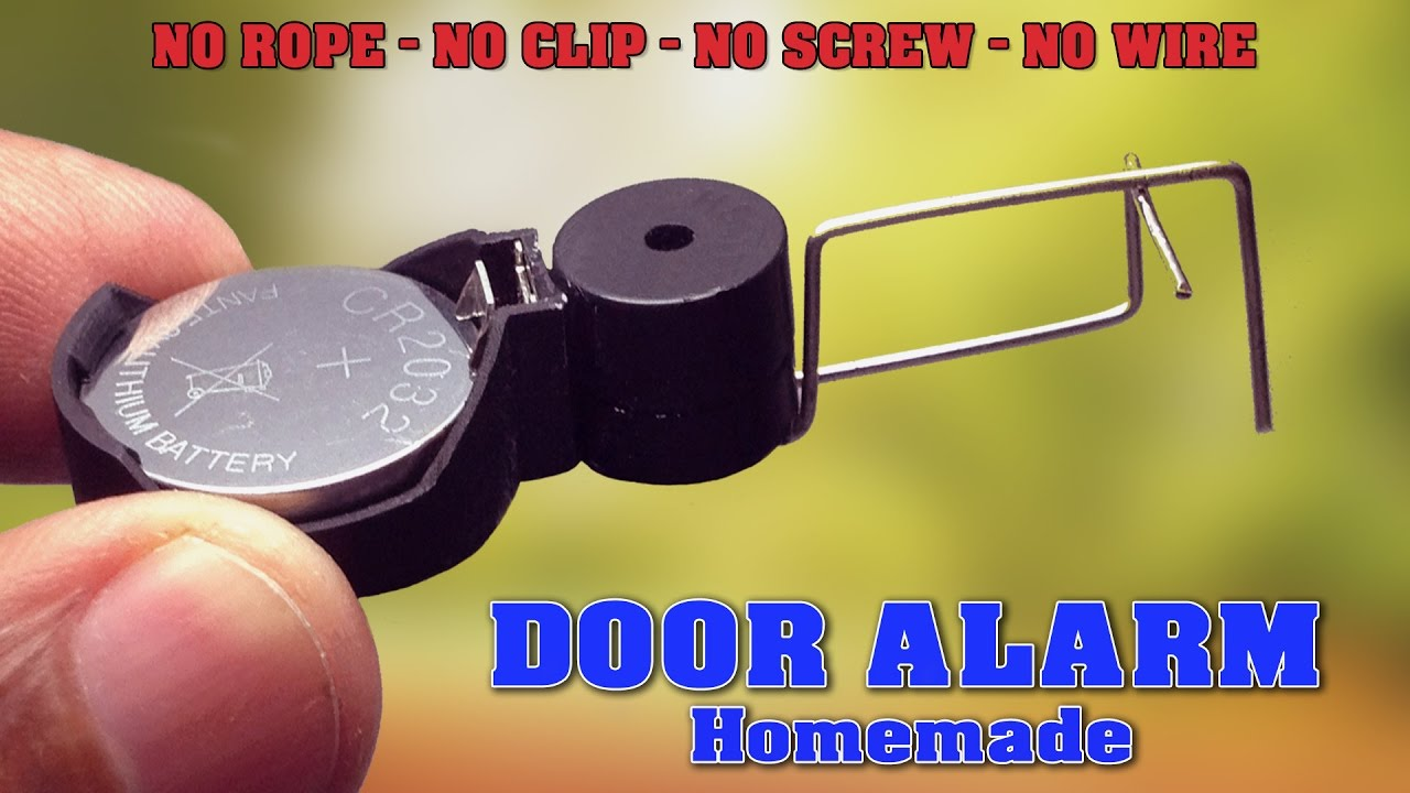 How To Make Door Alarm At Home No Rope Clip Wire Screw