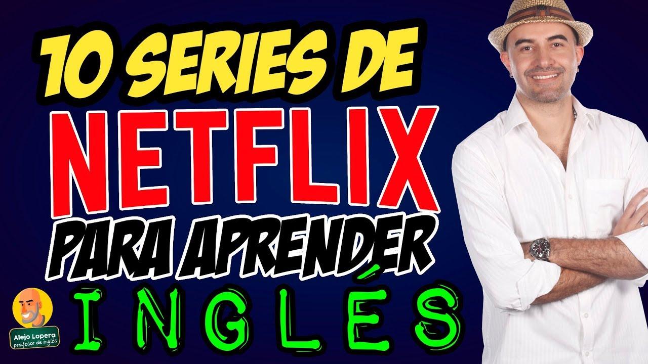 10 Series De Netflix Para Aprender Inglés Youtube