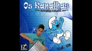 15 - CD EQUIPE OS KANALHAS VOL. 02 - WWW.DJDIOGOANDRADE.COM.BR
