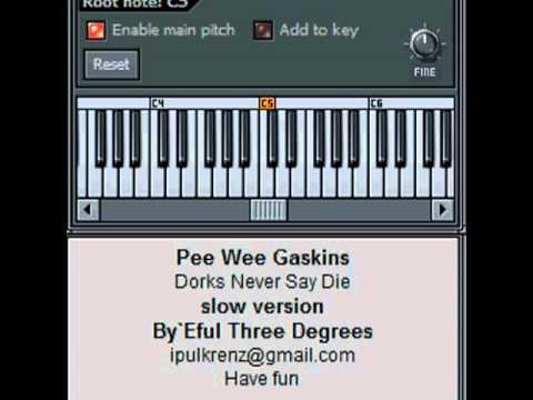 Pee Wee Gaskins - Dorks Never Say Die (slow version)