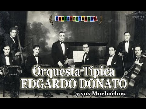 ORQUESTA EDGARDO DONATO - ALBERTO PODESTA - CARLOS ALMADA - MI SERENATA - TANGO - 1952