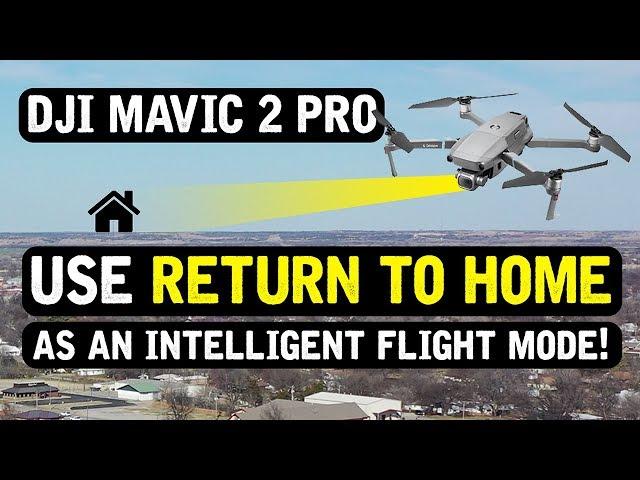 DJI Mavic 2 Pro / RTH as an Intelligent Flight Mode?!?