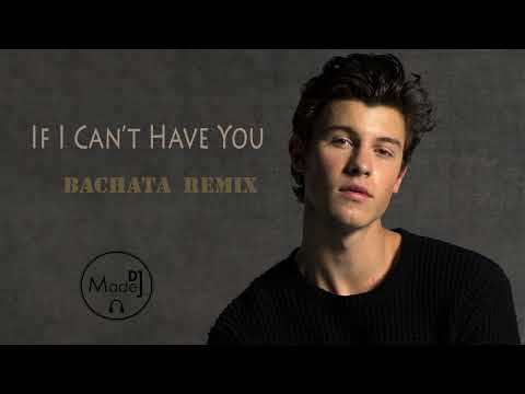 Shawn Mendes - If I Can&39;t Have You DJ Madej Bachata Remix 2019