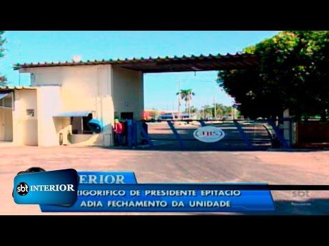Frigorífico de Presidente Epitácio adia fechamento da unidade