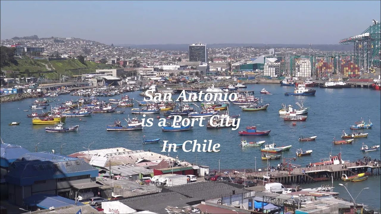 San Antonio is a port city in Chile - YouTube