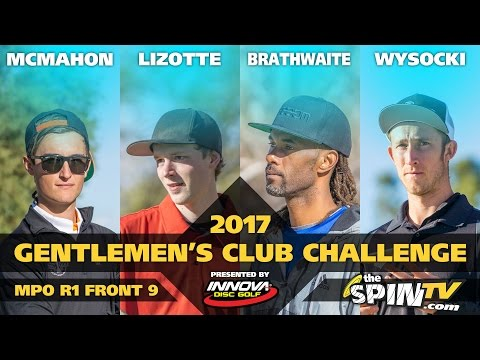 2017 Gentlemen's Club Challenge Presented By Innova - MPO Round 1, Front 9