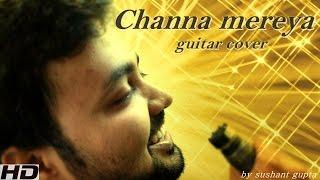 channa mereya ae dil hai mushkil one take   arijit singh   cover by sushant gupta