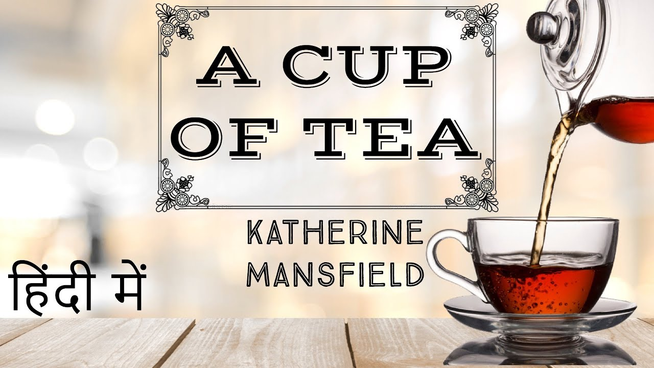 English Short Story - A Cup Of Tea By Katherine Mansfield - Stories