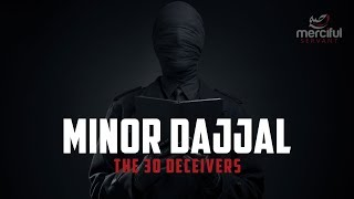 THE MINOR DAJJALS - 30 DECEIVERS