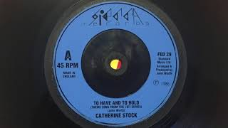 To Have And to Hold - Catherine Stock