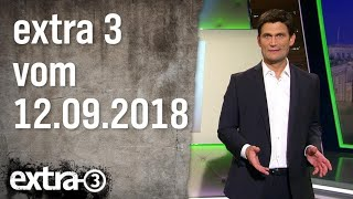 Extra 3 vom 12.09.2018
