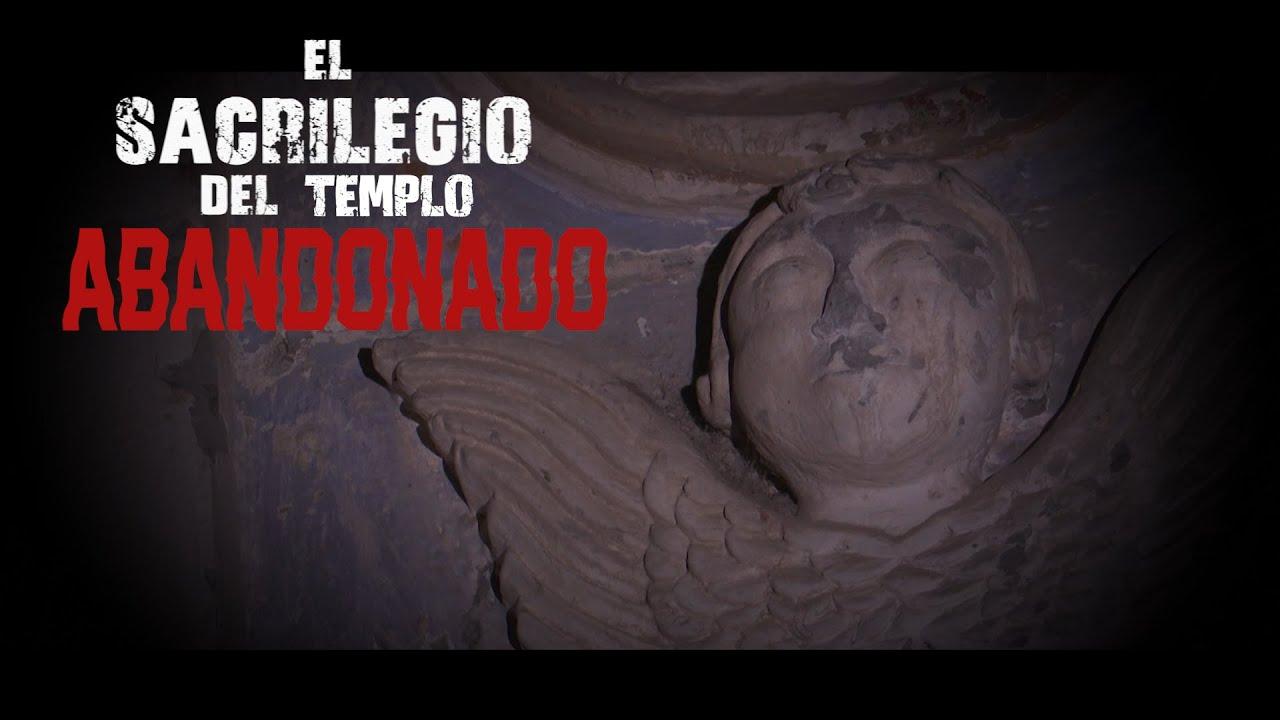 EXTRANORMAL PROGRAMA EL SACRILEGIO DEL TEMPLO ABANDONADO 22/11/2020