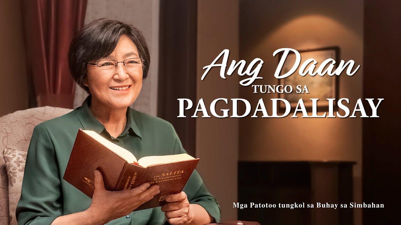 """Ang Daan Tungo sa Pagdadalisay"" | Tagalog Christian Testimony Video"