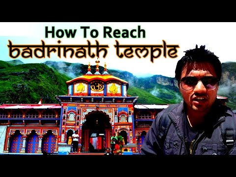 How To Reach Badrinath Temple - 2016 | Touring Travellers