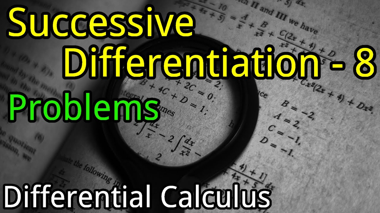 Successive Differentiation - 8 Problems