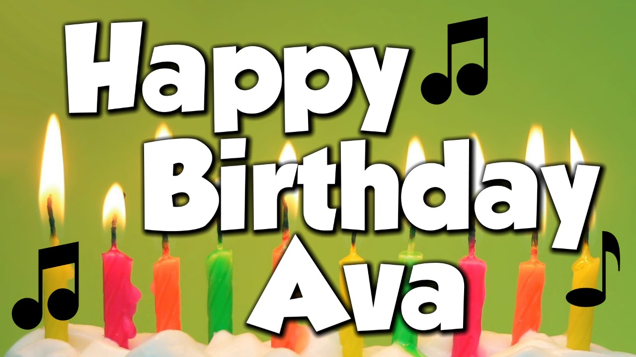 happy birthday ava Happy Birthday Ava! A Happy Birthday Song!   YouTube happy birthday ava