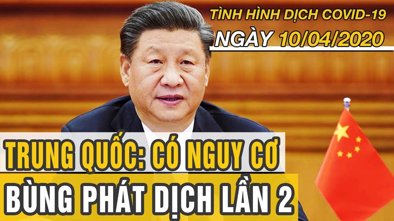 Tin tức dịch Covid-19 tối ngày 10 tháng 4, 2020   Trung Quốc có nguy cơ bùng phát dịch lần 2