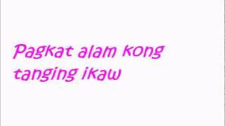 yeng constantino  akin ka na with lyrics