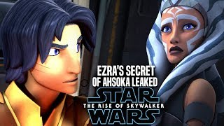 The Rise Of Skywalker Ezra's Big Secret Of Ahsoka Revealed! (Star Wars Episode 9)