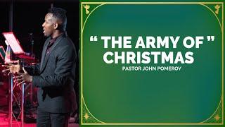 """THE ARMY OF CHRISTMAS""  -- Christmas Eve Message  :: Pastor John Pomeroy"