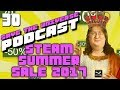 Save the Universe Podcast #30 - Steam Summer Sale 2017